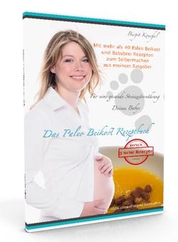 Das Paleo Beikost Rezeptbuch - Das Ebook